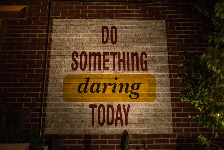 Do Something Daring Today